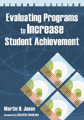 Evaluating Programs to Increase Student Achievement By Jason, Martin H./ Buckney, Cozette (FRW)